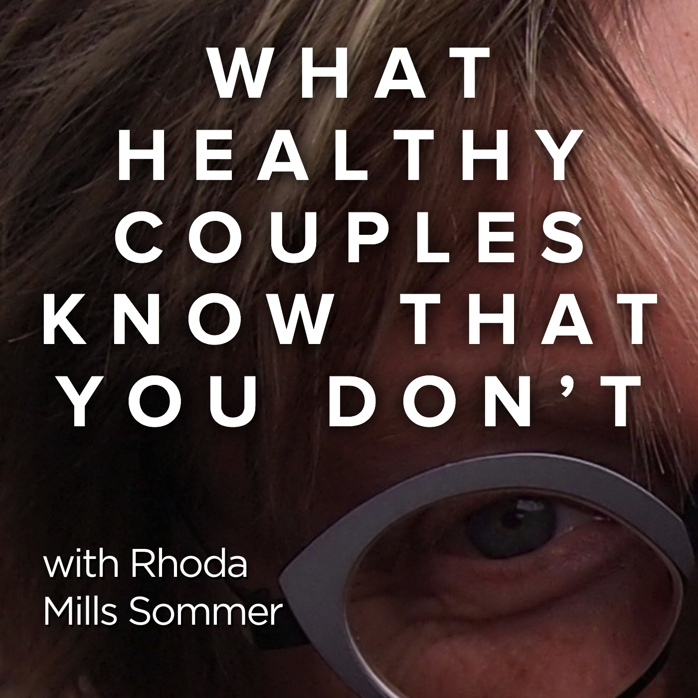 What Healthy Couples Know That You Don't | Podcatcher Deluxe